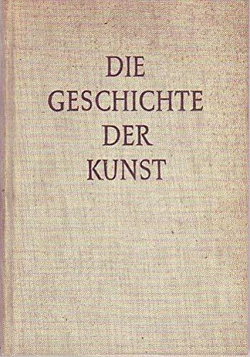 Die Geschichte der Kunst, Mit 392 Abb.,