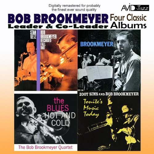 Four Classic Albums (Recorded Fall 1961 / Brookmeyer / Tonite's Music Today / The Blues Hot And Cold) [Remastered]