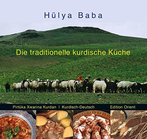 Die traditionelle kurdische Küche: Ein Kochbuch (Kurdisch/Kurmanci-Deutsch)