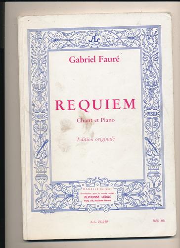 Requiem de Gabriel Fauré partition pour chant et piano/ soli, choeurs et orchestre Broché – 1994 Hamelle B00FEHH5JI