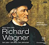 Richard Wagner: Sein Leben, sein Werk, sein Jahrhundert: 15 CDs - Martin Gregor-Dellin