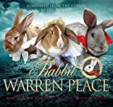 Rabbit Warren Peace: War & Peace Brought To Life With Rabbits! (Humour) by Leo Tolstoy (2016-09-22)