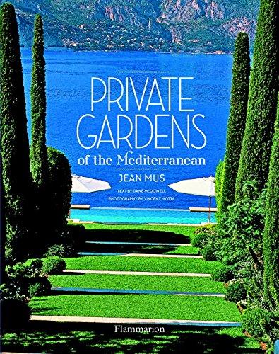 Private Gardens of the Mediterranean par Jean Mus, Dane McDowell