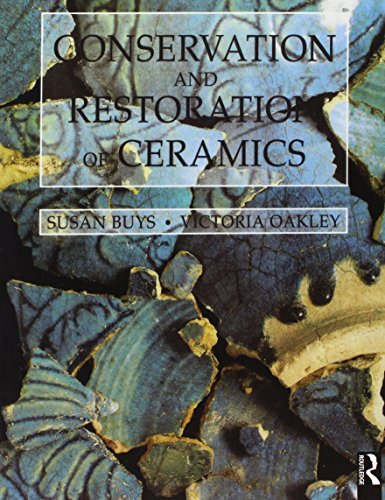 Conservation and Restoration of Ceramics (Conservation & Museology)