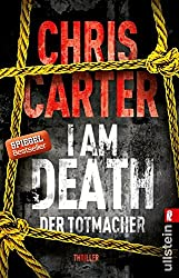 I Am Death. Der Totmacher: Thriller (Ein Hunter-und-Garcia-Thriller 7) (German Edition)