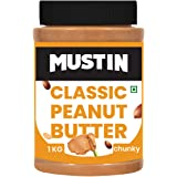 MUSTIN Classic Peanut Butter Chunky 1 Kg High in Protein Dairy Free Peanut Butter , Contains Healthy Fats , Boosts Heart Heal