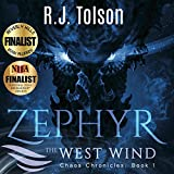 Zephyr the West Wind: A Tale of the Passion & Adventure Within Us All: Chaos Chronicles: Book, 1