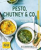 Pesto, Chutney & Co.: Kleine Würzwunder aus dem Glas (GU KüchenRatgeber) - Cornelia Schinharl