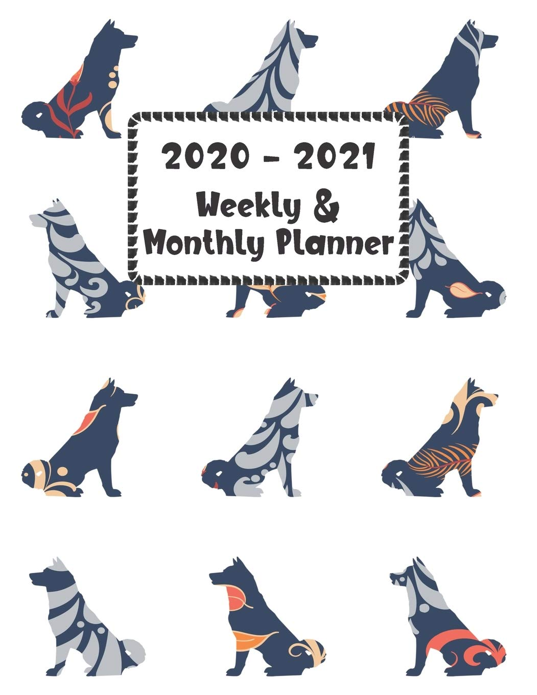 2020 – 2021 Weekly & Monthly Planner: Akita Dog | Two Year Daily Weekly Monthly Calendar Schedule Agenda Organizer with…