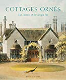 Cottages ornes: The Charms of the Simple Life