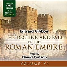 The Decline and Fall of the Roman Empire, Volume VI (Naxos Non Fiction)