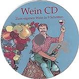 Wein CD Zur Herstellung zum eigenen Wein in 9 Schritten