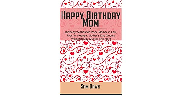 Happy Birthday Mom Wishes For Mother In Law Heaven Mothers Day Quotes Womans And More English Edition EBook Sam