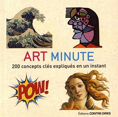 Art minute : 200 concepts clés expliqués en un instant