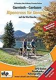 Garmisch - Gardasee: Alpencross für Genießer - Uli Preunkert, Anke Hoffmann, Franzi Fechner