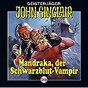 Geisterjäger John Sinclair: John Sinclair - Folge 113: Mandraka, der Schwarzblut-Vampir. Teil 1 von 4.