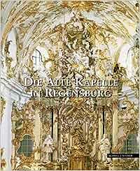 Die Alte Kapelle in Regensburg: Amazon.de: Werner
