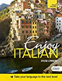 Enjoy Italian Intermediate to Upper Intermediate Course: Book and CD Pack (Teach Yourself)