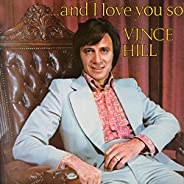 And I Love You So (2017 Remaster)