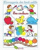 Les couleurs (Imagerie des tout-petits)