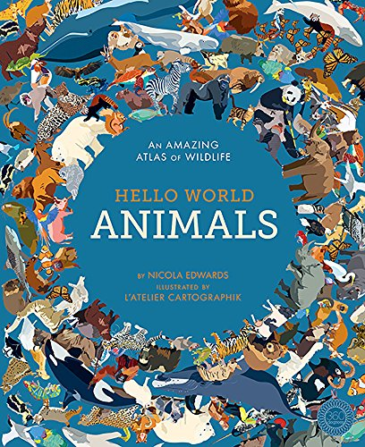 Hello World: Animals: An Amazing Atlas of Wildlife por Nicola Edwards