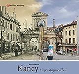 Nancy, hier et aujourd'hui
