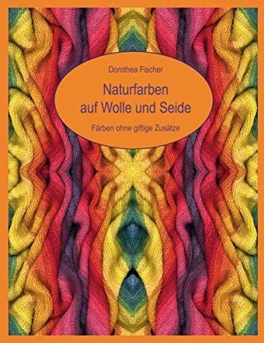 e und Seide - Färben ohne giftige Zusätze ()