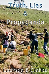 Truth, Lies & Propaganda: in Africa (Truth, Lies and Propaganda Book 1)