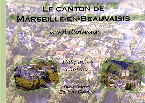 Le canton de Marseille-en-Beauvaisis à vol d'oiseau - 100 photos choisies
