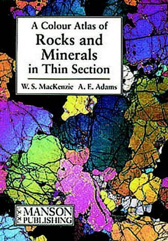 Rocks and Minerals in Thin Section: A Colour Atlas by W.S. MacKenzie (1994-04-01)