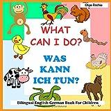 What Can I Do? Was kann ich tun? Bilingual English-German Book For Children: Englisch-Deutsch Zweisprachiges Kinderbuch