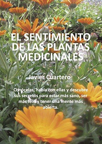 El sentimiento de las plantas medicinales por Javier Cuartero