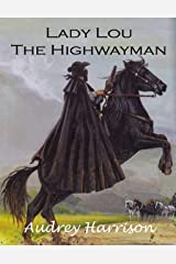 Lady Lou the Highwayman - A Regency Romance (The Drummond Series Book 1) Kindle Edition