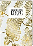 Meine liebsten Rezepte: Rezept-Einschreibbuch (Rezeptbücher)