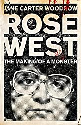[ ROSE WEST THE MAKING OF A MONSTER ] By Woodrow, Jane Carter ( AUTHOR ) Jul-2011[ Paperback ]