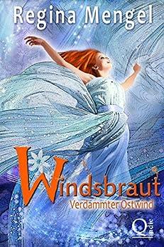 Verdammter Ostwind: Fantasy Trilogie (Windsbraut 1) (German Edition) by [Mengel, Regina]