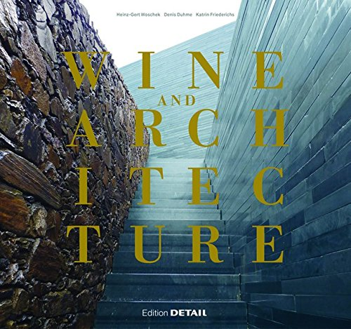 Wine and Architecture (DETAIL Special) por Denis Duhme