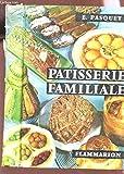 Telecharger Livres PATISSIER FAMILIALE Plus de 700 recettes de patissiet Glaces entremets de cuisine confiserie 64 presentations en couleurs de gateaux (PDF,EPUB,MOBI) gratuits en Francaise