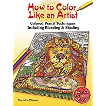 How to Color Like an Artist: Instructions for Blending, Shading and Other Techniques