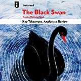 The Black Swan: The Impact of the Highly Improbable, by Nassim Nicholas Taleb   Key Takeaways, Analysis & Review
