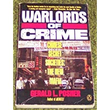 Warlords of Crime: Chinese Secrets Societies;the New Mafia