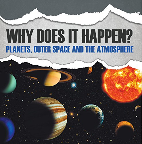Why Does It Happen?: Planets, Outer Space and the Atmosphere: Planets Book for Kids (English Edition)
