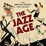 The Jazz Age - The Bryan Ferry Orchestra
