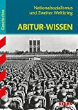STARK Abitur-Wissen - Geschichte Nationalsozialismus und Zweiter Weltkrieg - Martin Liepach