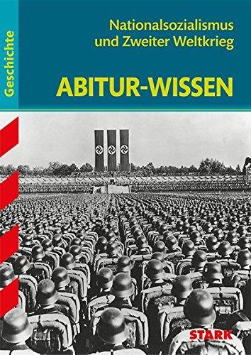 Abitur-Wissen - Geschichte Nationalsozialismus und Zweiter Weltkrieg