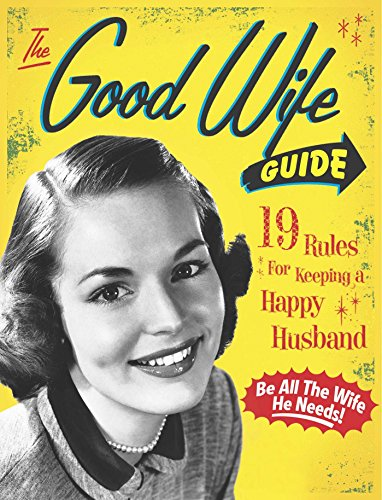 the-good-wife-guide-19-rules-for-keeping-a-happy-husband-english-edition
