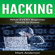 Hacking: What Every Beginner Needs to Know