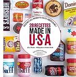 28 recettes made in USA pour cuisiner les produits culte américains : Oreo, Peanut Butter, Marshmallow fluff, Sirop d'érable, digestives, Philadelphia, M&M's.