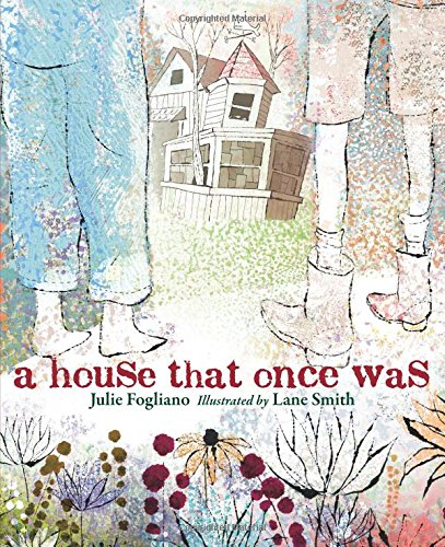 A House That Once Was par Julie Fogliano
