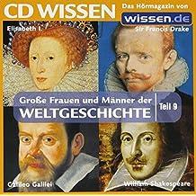 CD WISSEN - Große Frauen und Männer der Weltgeschichte (Teil 9): Elisabeth I., Sir Francis Drake, Galileo Galilei, William Shakespeare, 1 CD